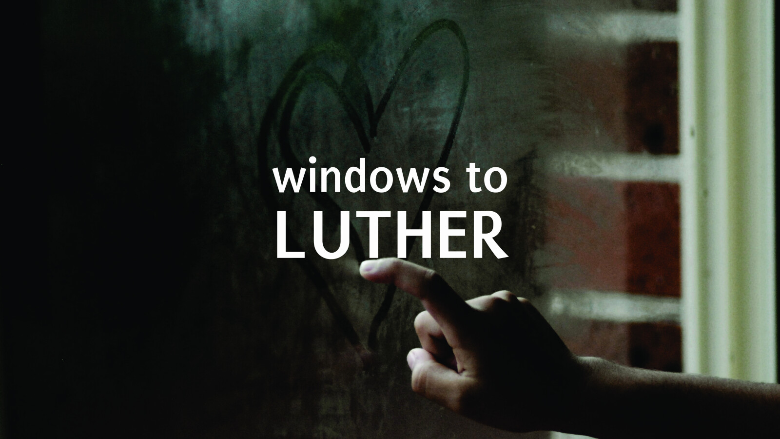 Windows to Luther