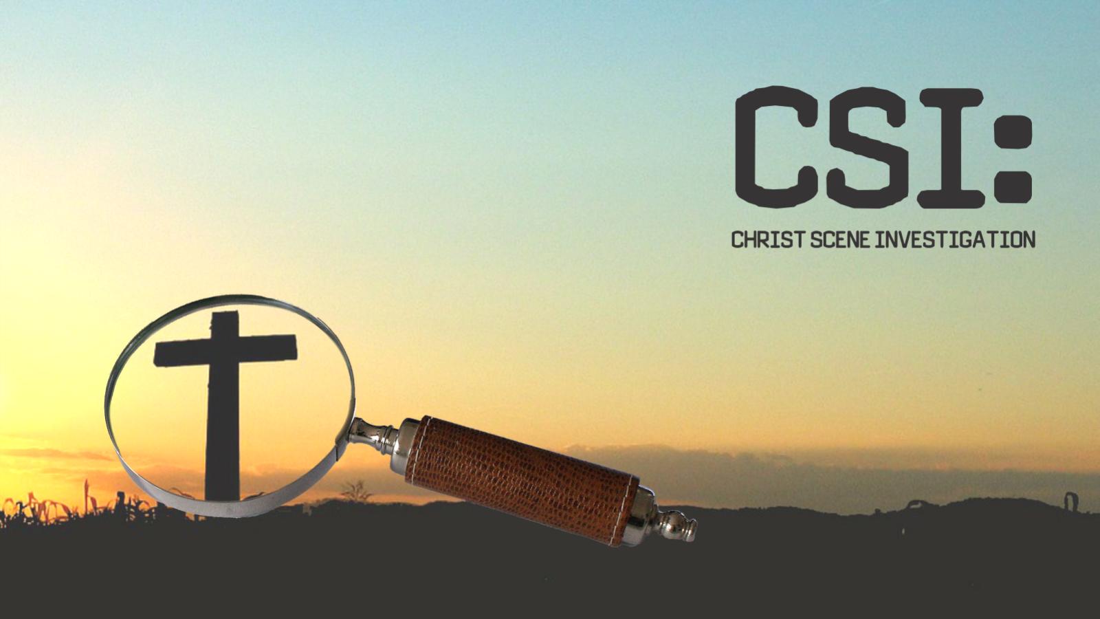 CSI - Christ Scene Investigation