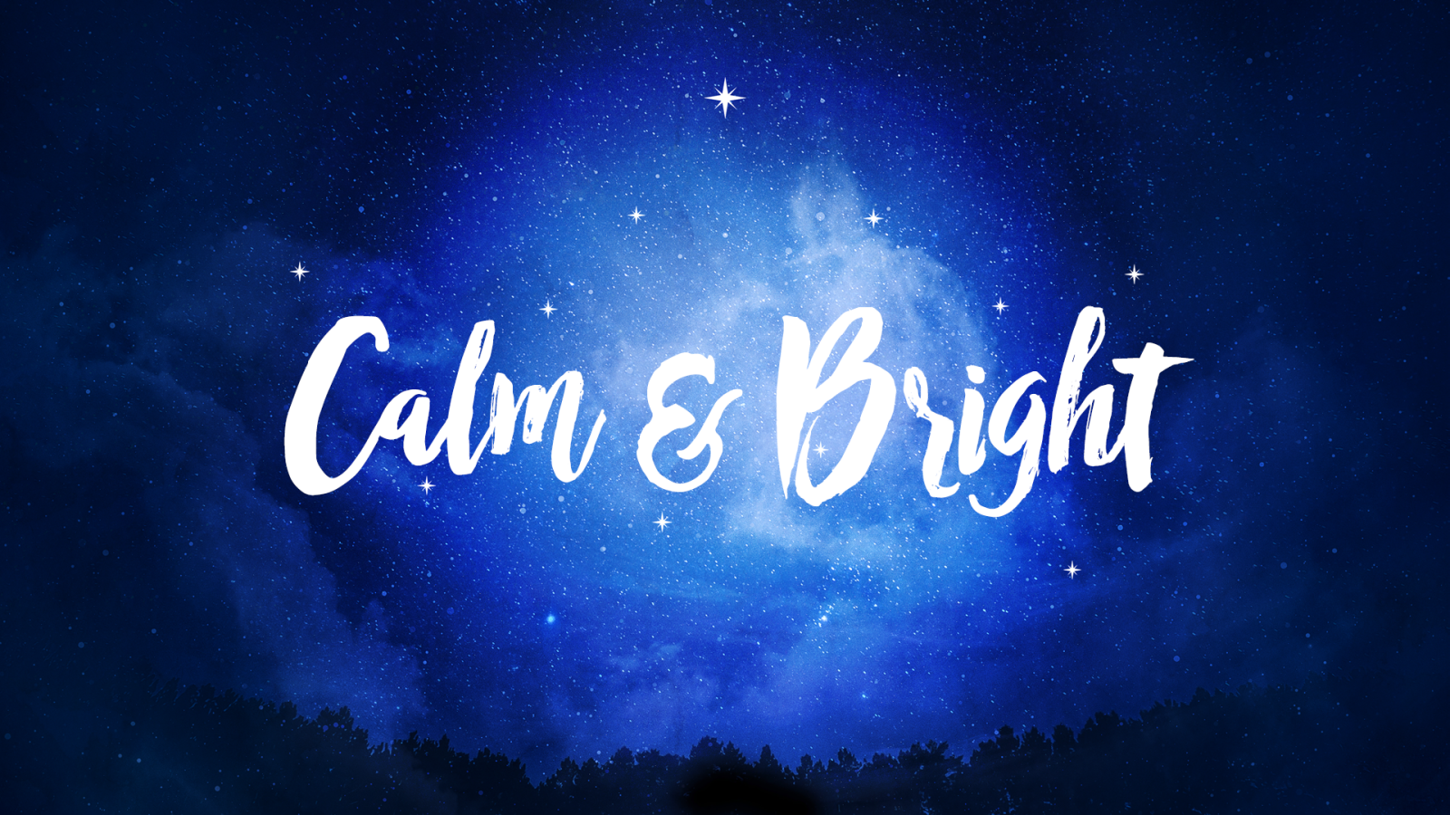 Calm & Bright